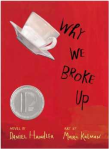 Why We Broke Up, by Daniel Handler & Illustrated by   Maira Kalman
